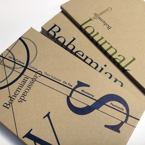 Book. Bohemian Crossroads:  Art & Culture Collide Then Subside on the Monterey Peninsula. EDITING, WRITING, DESIGN.