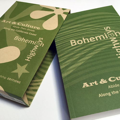 Book. Bohemian Highways: Art & Culture Abide Then Divide Along the California Coast. EDITING, WRITING, DESIGN.