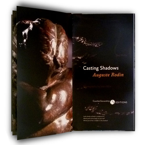 Book. Casting Shadows, Auguste Rodin. WRITING, DESIGN, PRODUCTION, MARKETING.